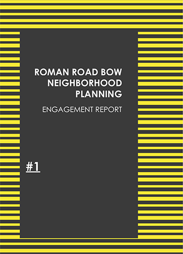Engagement Report for Roman Road Bow Neighbourhood Plan